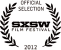 Official Selection 2012 SXSW Film Festival